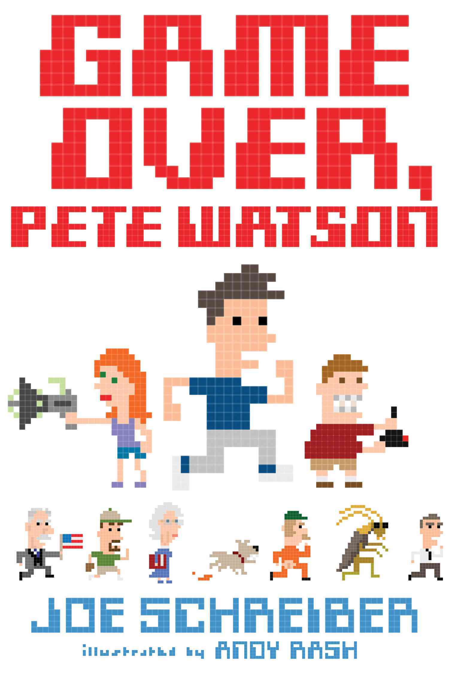 Game Over, Pete Watson By Schreiber, Joe/ Rash, Andy (ILT)